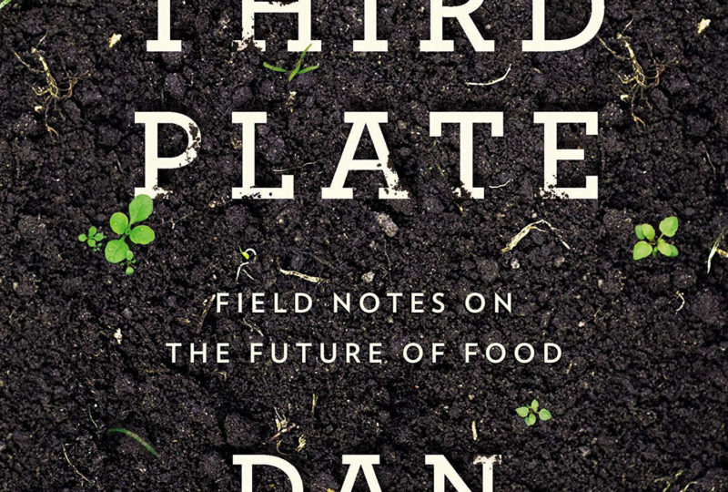 The third plate, field notes of the future of food