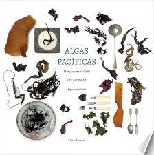 Algas pacíficas, mar y cocina de Chile